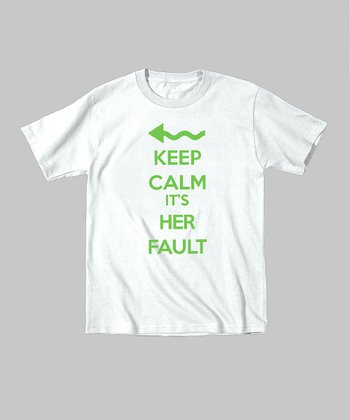White 'Keep Calm It's Her Fault' Tee - Infant, Toddler & Kids
