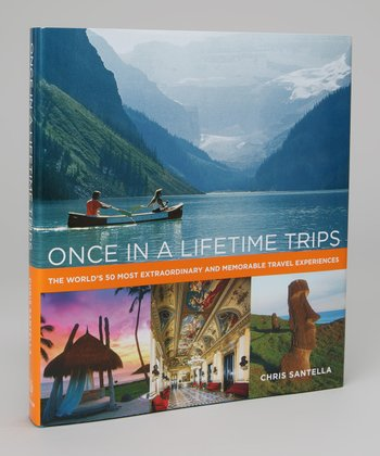 Once in a Lifetime Trips Hardcover