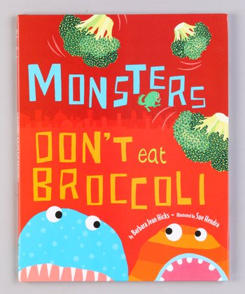 Monsters Don't Eat Broccoli Hardcover