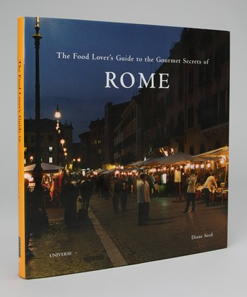 The Food Lover's Guide to the Gourmet Secrets of Rome Hardcover