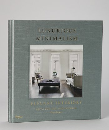 Luxurious Minimalism Hardcover