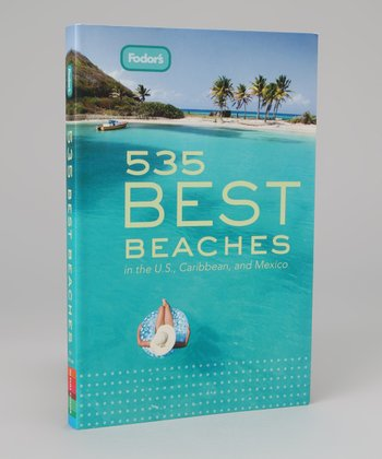 Fodor's 535 Best Beaches: First Edition Paperback