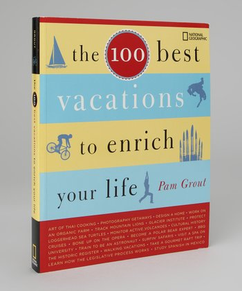 100 Best Vacations to Enrich Your Life Paperback