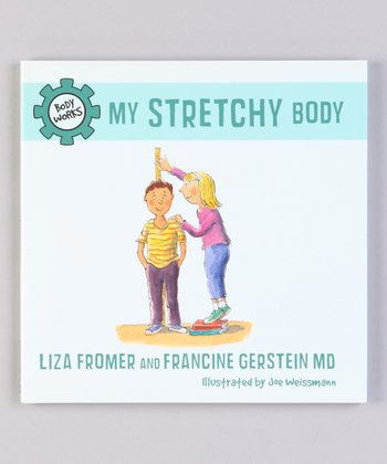 My Stretchy Body Hardcover