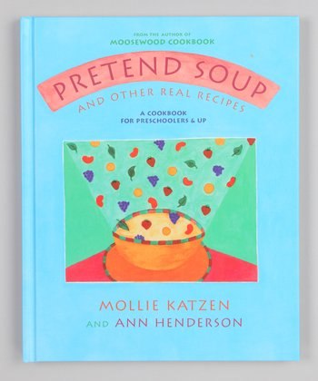 Pretend Soup & Real Recipes Hardcover