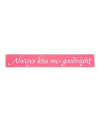 Pink 'Always Kiss Me Goodnight' Wall Art