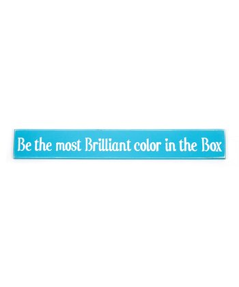 Teal 'Be the Most Brilliant Color in the Box' Wall Art