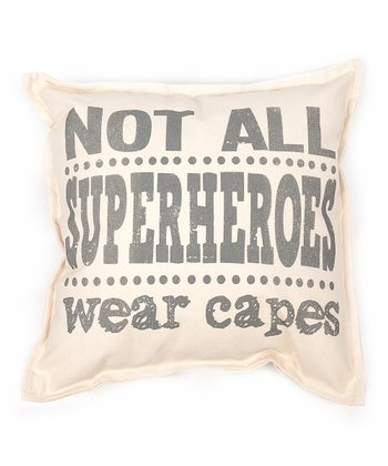Gray 'Not All Superheroes Wear Capes' Pillow