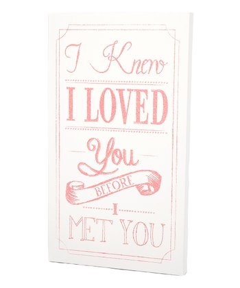Pink & White 'I Knew I Loved You' Wall Art