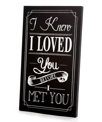 Black & White 'I Knew I Loved You' Wall Art