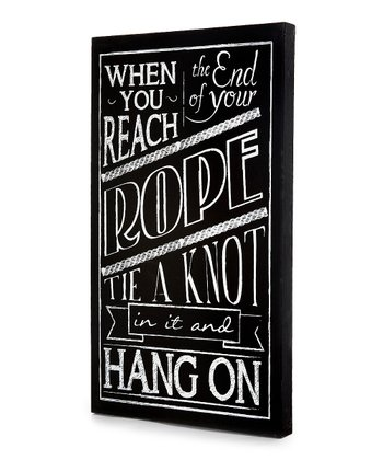 Black 'When You Reach the End of Your Rope' Wall Art