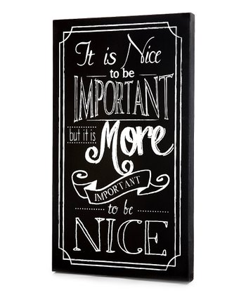 Black 'It is Nice to Be Important' Wall Art