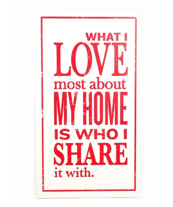 Red 'What I Love Most' Plaque