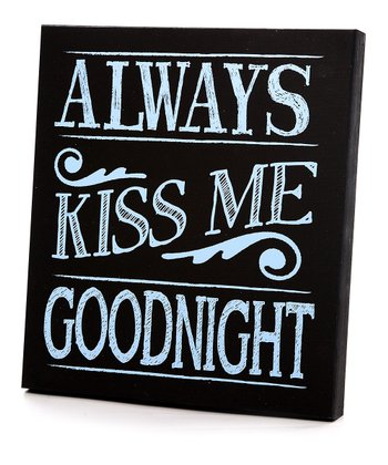 Black & Blue 'Always Kiss Me Goodnight' Wall Art