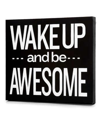 Black 'Wake Up and Be Awesome' Wall Art