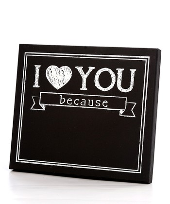 'I Love You Because' Chalkboard Wall Art
