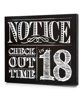 Black 'Notice: Checkout Time Is 18' Wall Art