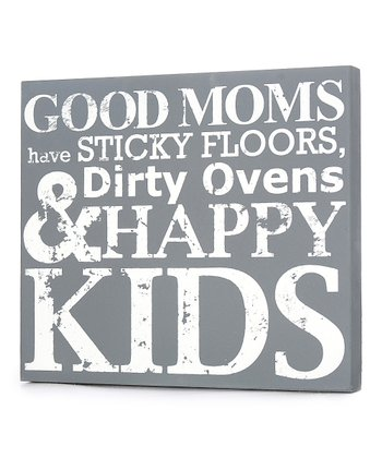 Gray 'Good Moms Have Sticky Floors' Wall Art