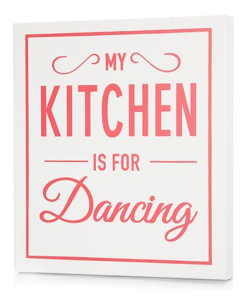 White 'My Kitchen is For Dancing' Wall Art