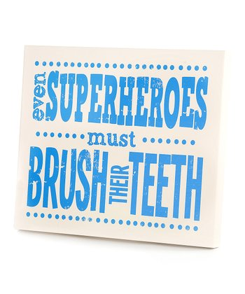 Blue 'Even Superheroes Must Brush' Wall Art
