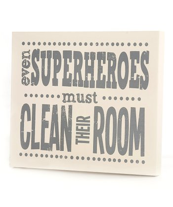 Gray 'Even Superheroes Must Clean Their Room' Wall Art