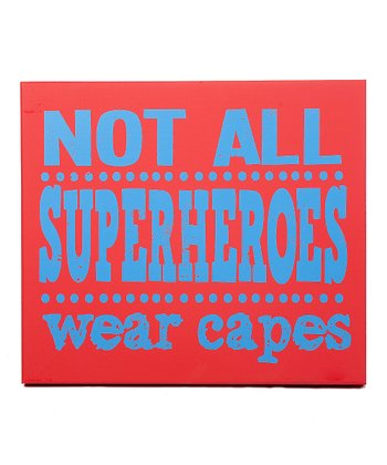 Red & Blue 'Not All Superheroes Wear Capes' Wall Art