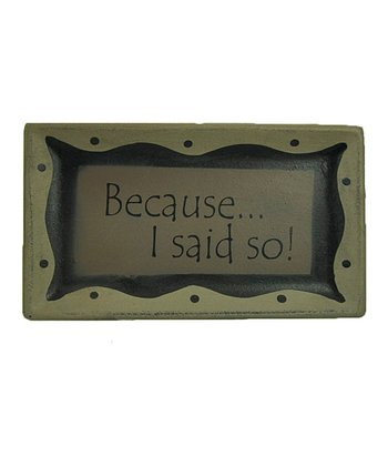 'Because I Said So' Tray Wall Art