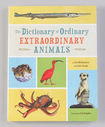 The Dictionary of Ordinary Extraordinary Animals Hardcover