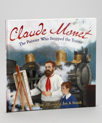 Claude Monet: The Painter Who Stopped the Trains Hardcover