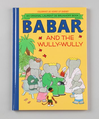 Babar and the Wully-Wully Hardcover