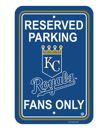 Kansas City Royals 'Reserved Parking' Sign