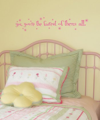 Pink 'You're the Fairest' Wall Quote