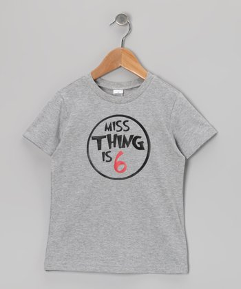 Gray 'Miss Thing Is 6' Tee - Girls