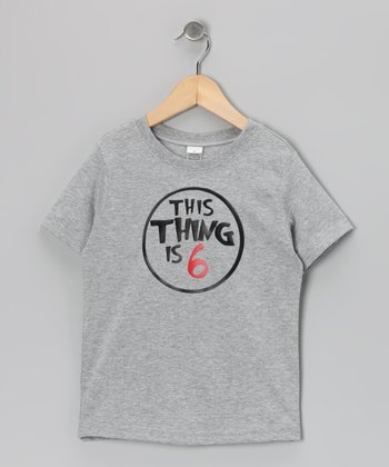 Gray 'This Thing Is 6' Tee - Boys
