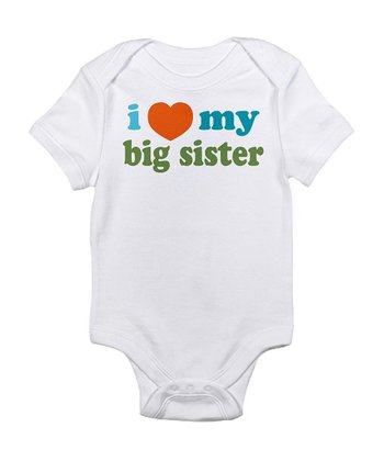White 'I Love My Big Sister' Bodysuit - Infant