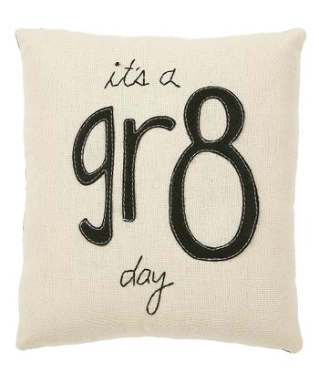 'It's a Gr8 Day' Pillow
