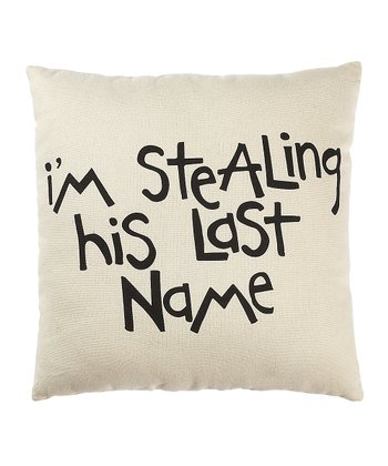 'Stealing His Last Name' Throw Pillow