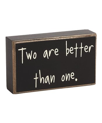 'Two Are Better' Box Sign