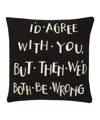 'Agree With You' Pillow