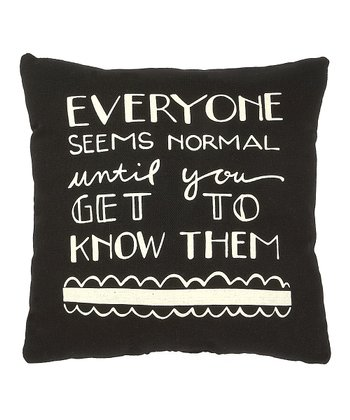 'Everyone Seems Normal' Pillow
