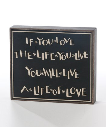 'Love the Life' Box Sign