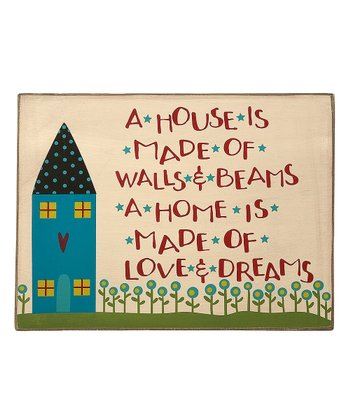 'A House is Made' Sign