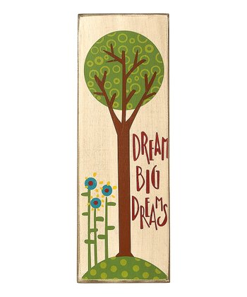 'Dream Big Dreams' Tree Sign