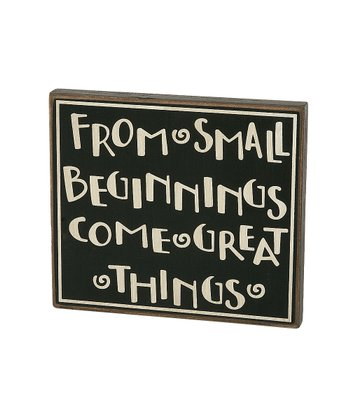 'Small Beginnings' Sign