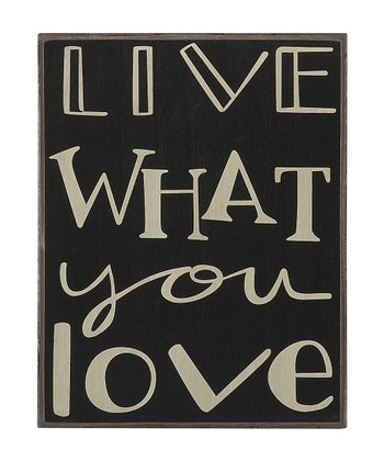 'Live What You Love' Sign