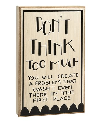 'Think Too Much' Box Sign