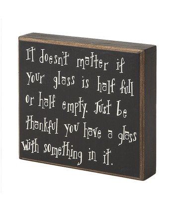 Black & White 'Glass is Half Full' Box Sign