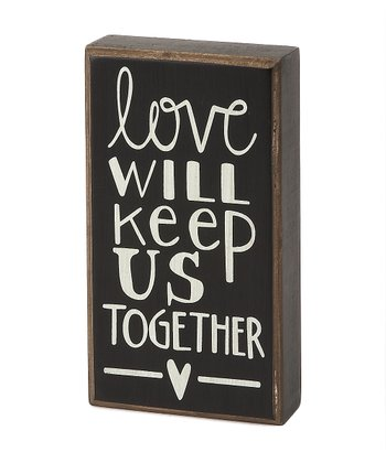 'Love Will Keep Us' Box Sign