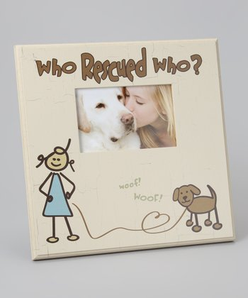 'Who Rescued Who?' Picture Frame