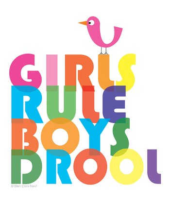 'Girls Rule, Boys Drool' Print